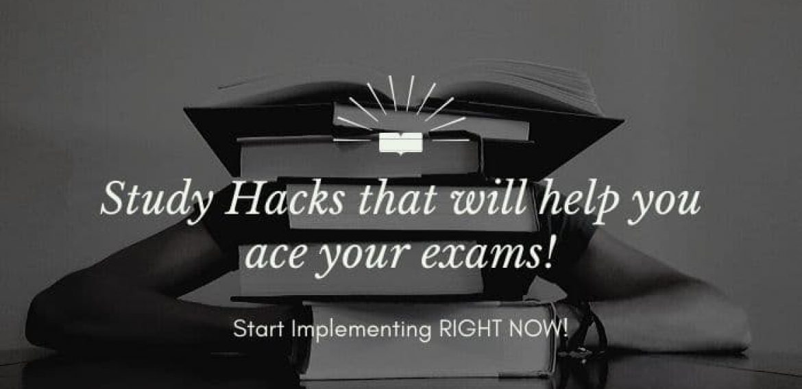 Study Hacks that will help you ace your exams